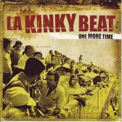 "LA KINKY BEAT - ""ONE MORE TIME"""
