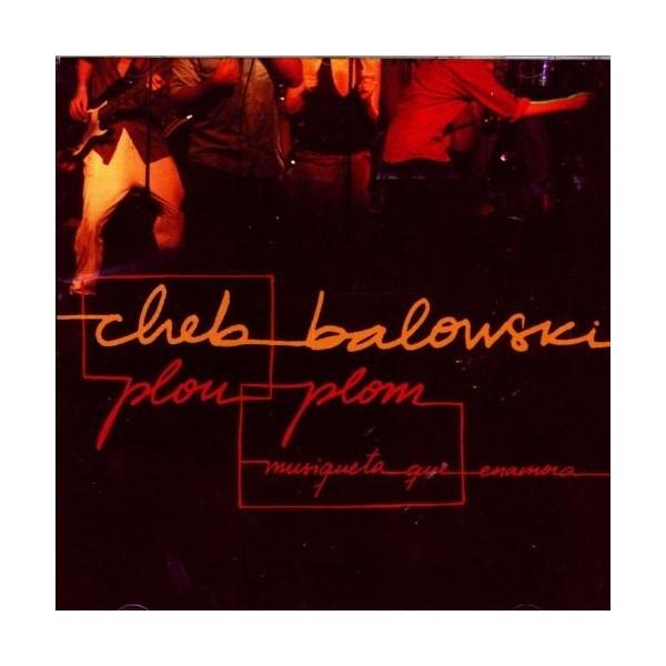 """CHEB BALOWSKI - """"PLOU PLOM"""""""