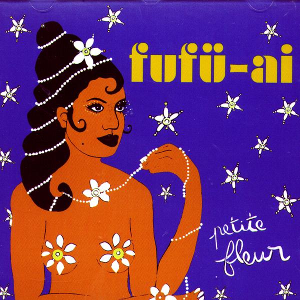 """FUFÜ-AI - """"PETIT FLEUR"""""""