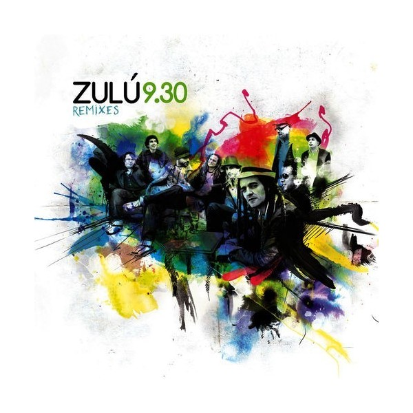 "ZULU 9.30 - ""REMIXES"""