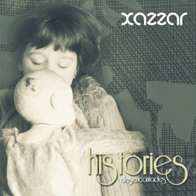 """XAZZAR - """"HISTÒRIES DESENCANTADES"""""""