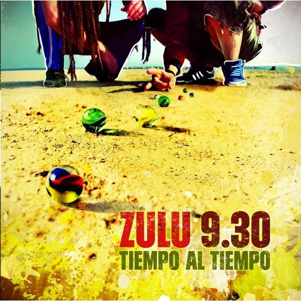 """ZULU 9.30 - """"TIEMPO AL TIEMPO"""""""