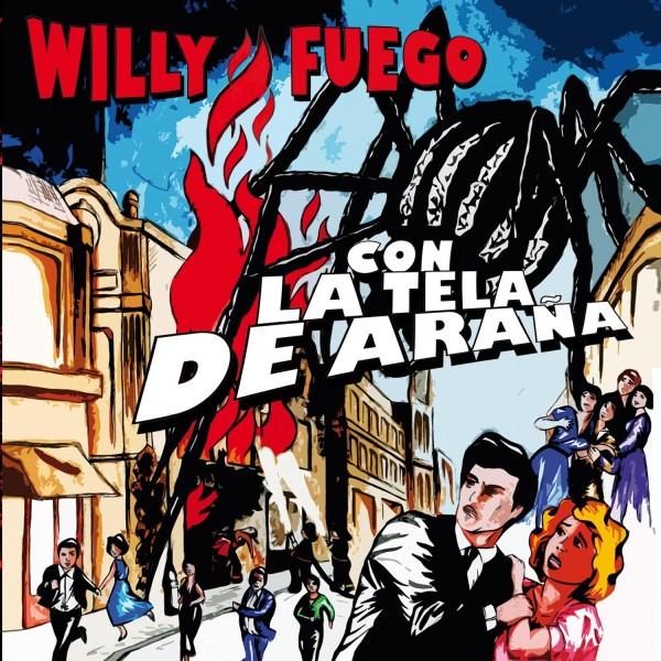 """WILLY FUEGO - """"CON LA TELA DE ARAÑA"""""""