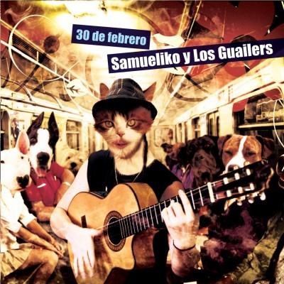 """SAMUELIKO Y LOS GUAILERS - """"30 DE FEBRERO"""""""