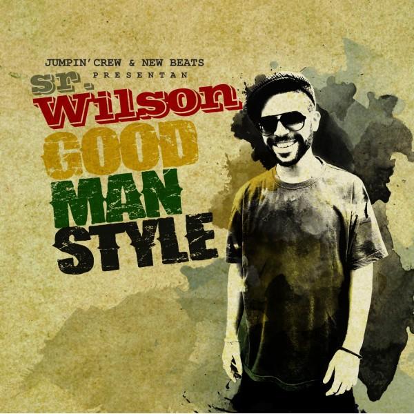 "SR. WILSON - ""GOOD MAN STYLE"""