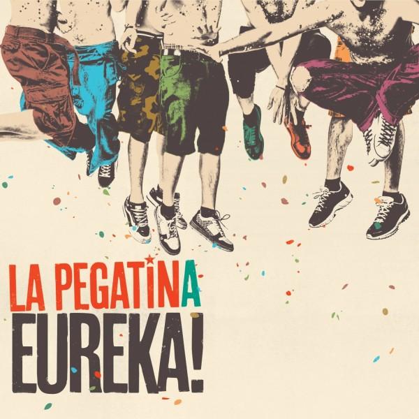"""LA PEGATINA - """"EUREKA"""""""