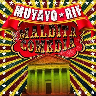 """MUYAYO RIF - """"MALDITA COMEDIA"""""""
