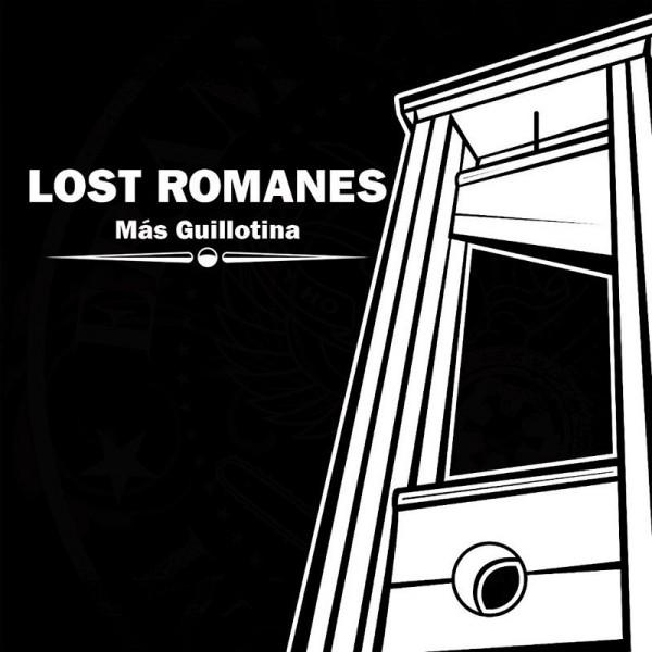 """LOST ROMANES - """"GUILLOTINA"""""""