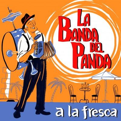 """LA BANDA DEL PANDA - """"A LA FRESCA"""""""