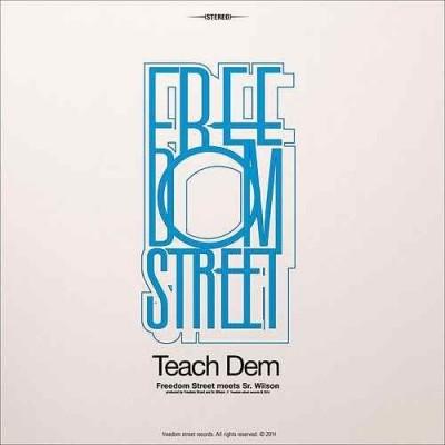 FREEDOM STREET - Teach Dem