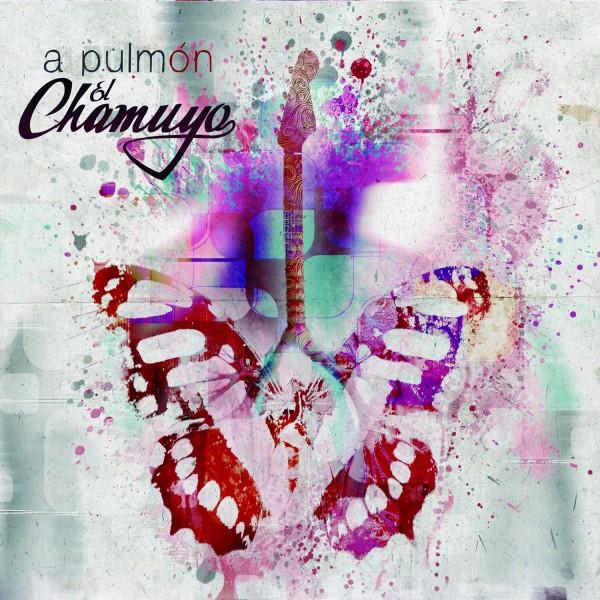 """EL CHAMUYO - """"A PULMÓN"""""""