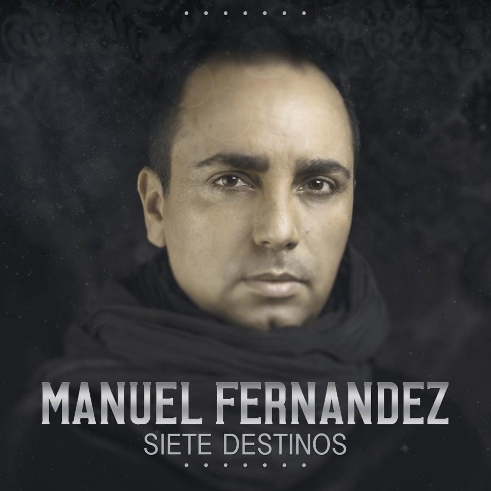 MANUEL FERNÁNDEZ - Siete destinos