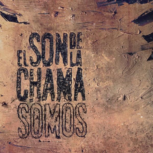 EL SON DE LA CHAMA - Somos
