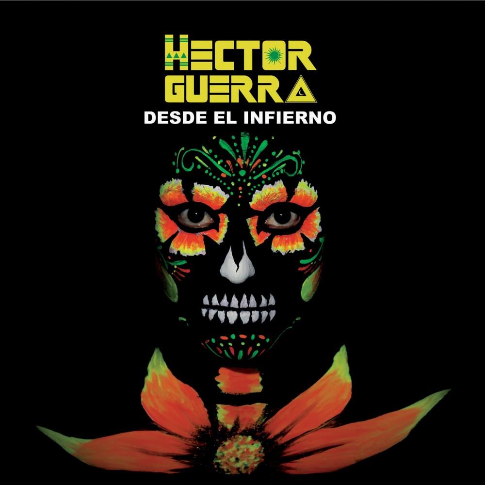 HECTOR GUERRA - Desde el infierno