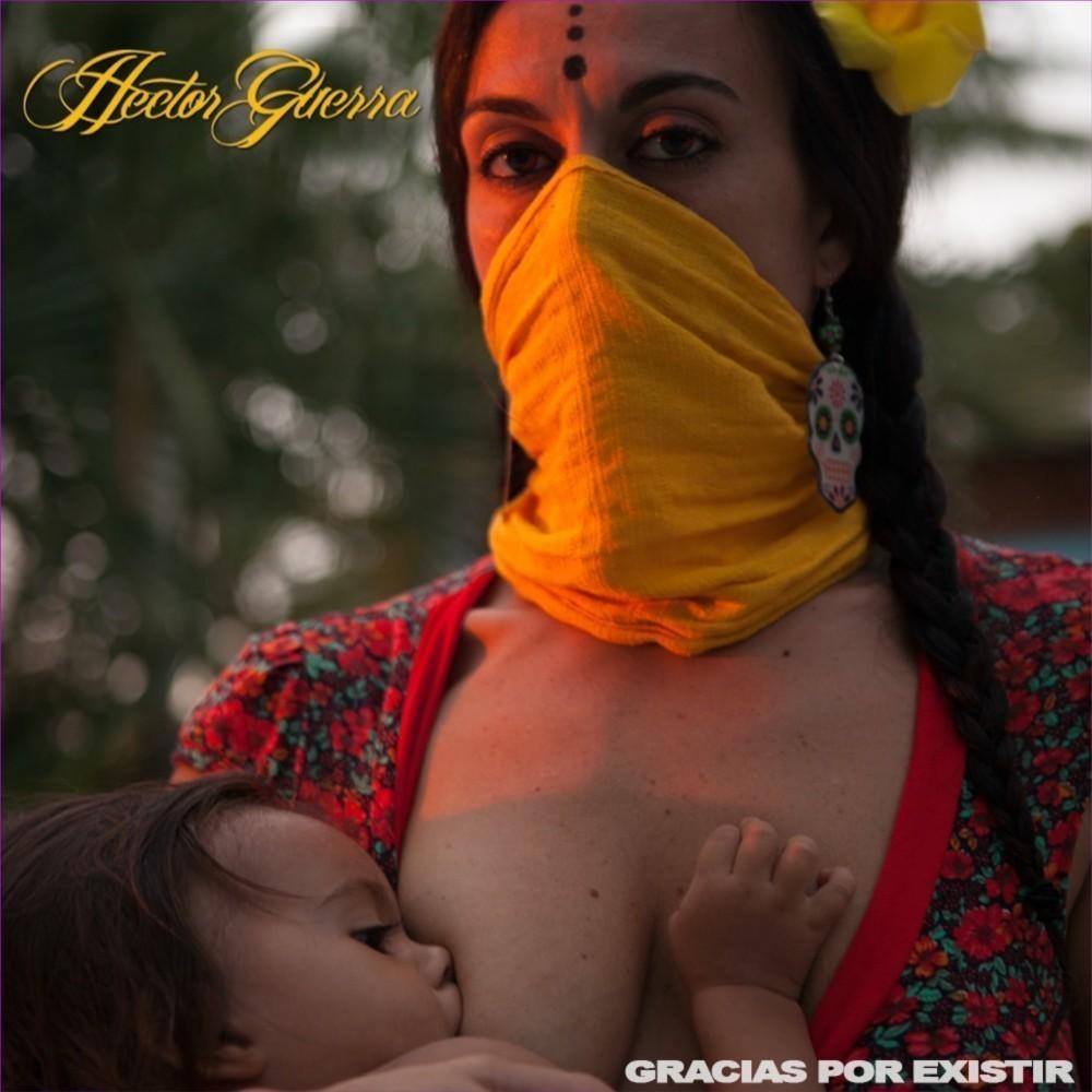 HECTOR GUERRA - Gracias por existir (American edition)