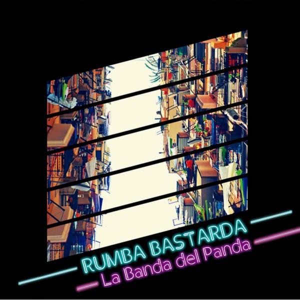 LA BANDA DEL PANDA - Rumba bastarda