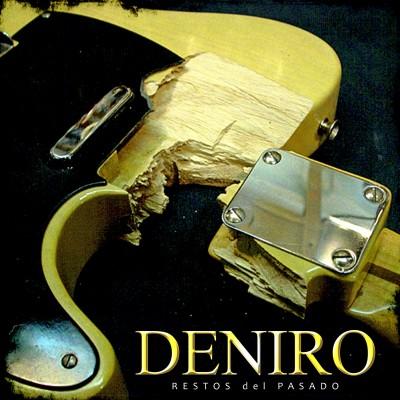 DENIRO - Restos del pasado
