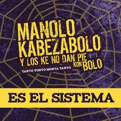 """Manolo Kabezabolo presenta """"Es el sistema"""""""